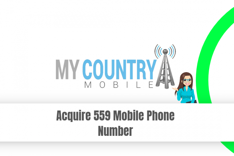 Acquire 559 Mobile Phone Number - My Country Mobile