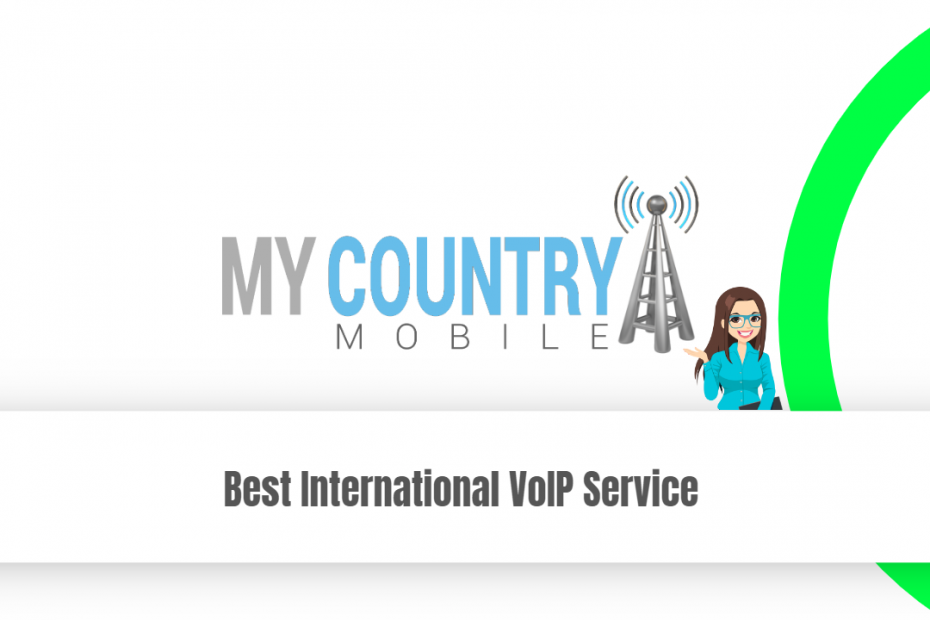 Best International VoIP Service - My Country Mobile