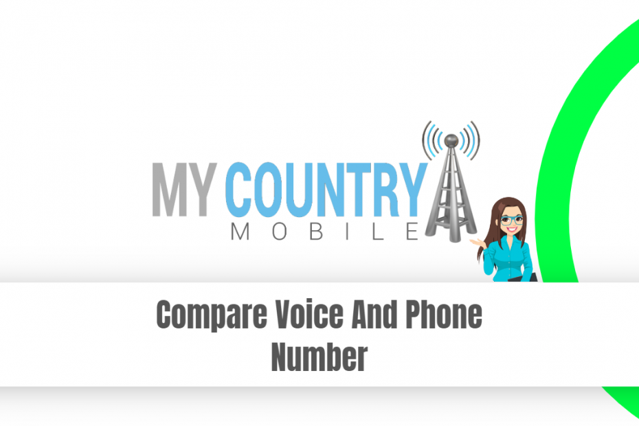 Compare Voice And Phone Number - My Country Mobile