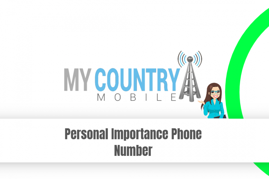 Personal Importance Phone Number - My Country Mobile